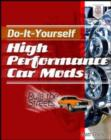 Do-It-Yourself High Performance Car Mods : Rule the Streets - eBook
