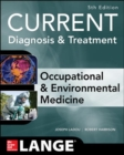 CURRENT Occupational and Environmental Medicine 5/E - Book