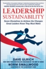 Leadership Sustainability: Seven Disciplines to Achieve the Changes Great Leaders Know They Must Make - Book