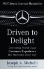 Driven to Delight: Delivering World-Class Customer Experience the Mercedes-Benz Way - eBook