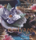 Omiyage : Handmade Gifts from Fabric in the Japanese Tradition - eBook