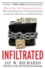 Infiltrated: How to Stop the Insiders and Activists Who Are Exploiting the Financial Crisis to Control Our Lives and Our Fortunes - eBook