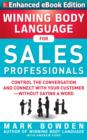 Winning Body Language for Sales Professionals: Control the Conversation and Connect with Your Customer without Saying a Word (ENHANCED) - eBook