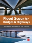 Flood Scour for Bridges and Highways : Prevention and Control of Soil Erosion - eBook
