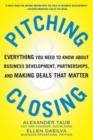 Pitching and Closing: Everything You Need to Know About Business Development, Partnerships, and Making Deals that Matter - eBook