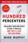 Hundred Percenters: Challenge Your Employees to Give It Their All, and They'll Give You Even More, Second Edition - Book