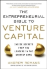 THE ENTREPRENEURIAL BIBLE TO VENTURE CAPITAL: Inside Secrets from the Leaders in the Startup Game - Book
