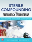 Sterile Compounding for Pharm Techs--A text and review for Certification - eBook