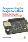 Programming the BeagleBone Black: Getting Started with JavaScript and BoneScript - eBook