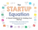The Startup Equation: A Visual Guidebook to Building Your Startup - eBook