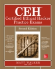CEH Certified Ethical Hacker Practice Exams, Second Edition - eBook