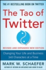 The Tao of Twitter, Revised and Expanded New Edition: Changing Your Life and Business 140 Characters at a Time - eBook