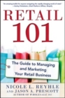 Retail 101: The Guide to Managing and Marketing Your Retail Business - eBook