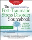 The Post-Traumatic Stress Disorder Sourcebook, Revised and Expanded Second Edition: A Guide to Healing, Recovery, and Growth - Book