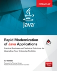 Rapid Modernization of Java Applications: Practical Business and Technical Solutions for Upgrading Your Enterprise Portfolio - Book
