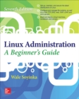 Linux Administration: A Beginner s Guide, Seventh Edition - eBook