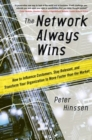 The Network Always Wins: How to Influence Customers, Stay Relevant, and Transform Your Organization to Move Faster than the Market - eBook