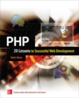 PHP: 20 Lessons to Successful Web Development : 20 Lessons to Successful Web Development  [ENHANCED EBOOK] - eBook