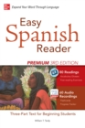 Easy Spanish Reader Premium, Third Edition : A Three-Part Reader for Beginning Students + 160 Minutes of Streaming Audio - eBook
