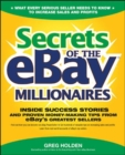 Secrets of the eBay Millionaires : Inside Success Stories -- and Proven Money-Making Tips -- from eBay s Greatest Sellers - eBook