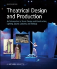 Theatrical Design and Production: An Introduction to Scene Design and Construction, Lighting, Sound, Costume, and Makeup - Book