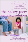 The No-Cry Potty Training Solution: Gentle Ways to Help Your Child Say Good-Bye to Nappies 'UK Edition' - Book