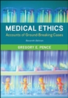 Medical Ethics: Accounts of Ground-Breaking Cases - Book