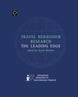 Travel Behaviour Research : The Leading Edge - Book