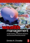 Wealth Management : Private Banking, Investment Decisions, and Structured Financial Products - eBook