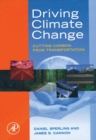 Driving Climate Change : Cutting Carbon from Transportation - eBook