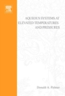 Aqueous Systems at Elevated Temperatures and Pressures : Physical Chemistry in Water, Steam and Hydrothermal Solutions - eBook