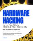 Hardware Hacking : Have Fun while Voiding your Warranty - eBook