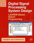 Digital Signal Processing System Design : LabVIEW-Based Hybrid Programming - eBook