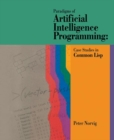 Paradigms of Artificial Intelligence Programming : Case Studies in Common Lisp - eBook