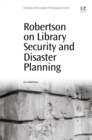 Robertson on Library Security and Disaster Planning - eBook