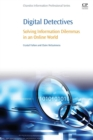 Digital Detectives : Solving Information Dilemmas in an Online World - Book