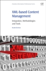 XML-based Content Management : Integration, Methodologies and Tools - Book