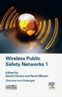 Wireless Public Safety Networks Volume 1 : Overview and Challenges - eBook