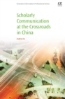 Scholarly Communication at the Crossroads in China - Book