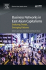 Business Networks in East Asian Capitalisms : Enduring Trends, Emerging Patterns - eBook