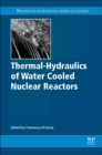 Thermal-Hydraulics of Water Cooled Nuclear Reactors - Book