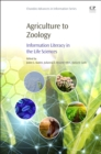 Agriculture to Zoology : Information Literacy in the Life Sciences - eBook