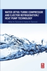 Water (R718) Turbo Compressor and Ejector Refrigeration / Heat Pump Technology - eBook
