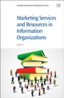 Marketing Services and Resources in Information Organizations - Book