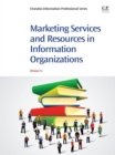 Marketing Services and Resources in Information Organizations - eBook