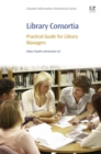 Library Consortia : Practical Guide for Library Managers - eBook
