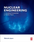 Nuclear Engineering : A Conceptual Introduction to Nuclear Power - Book
