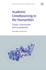 Academic Crowdsourcing in the Humanities : Crowds, Communities and Co-production - eBook