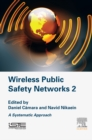 Wireless Public Safety Networks 2 : A Systematic Approach - eBook
