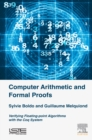Computer Arithmetic and Formal Proofs : Verifying Floating-point Algorithms with the Coq System - eBook